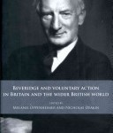 Beveridge and Voluntary Action in Britain and the Wider British World edited by Nicholas Deakin and Melanie Oppenheimer (Manchester University Press, 2010) HB £60